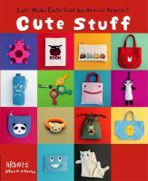 Cute Stuff / Let's Make Cute Stuff by Aranzi Aronzo!