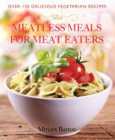 Meatless Meals for Meat Eaters