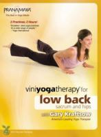 Viniyoga Therapy for the Low Back, Sacrum and Hips