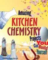 Amazing Kitchen Chemistry Projects You Can Build Yourself