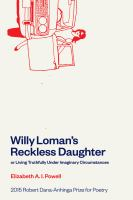 Willy Loman's Reckless Daughter, Or, Living Truthfully Under Imaginary Circumstances