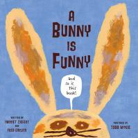 A Bunny Is Funny and So Is This Book!