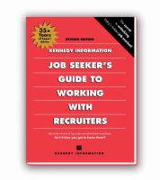Kennedy Information Job Seeker's Guide to Working With Recruiters
