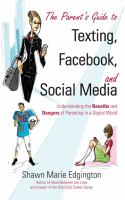 The Parent's Guide to Texting, Facebook, and Social Media
