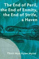 The End of Peril, The End of Enmity, The End of Strife, A Haven