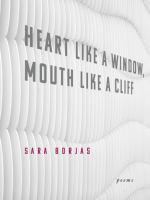 Heart Like A Window, Mouth Like A Cliff