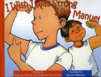 I Wish I Was Strong Like Manuel