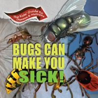 Bugs Can Make You Sick!