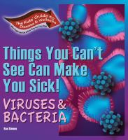 Things You Can't See Can Make You Sick!