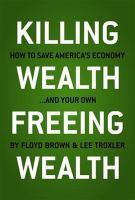 Killing Wealth, Freeing Wealth