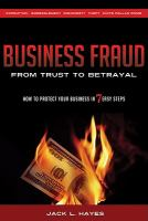 Business Fraud From Trust to Betrayal