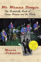 We Wanna Boogie: The Rockabilly Roots of Sonny Burgess and the Pacers