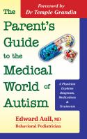 The Parent's Guide to the Medical World of Autism