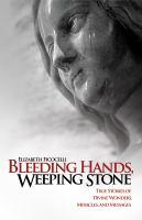 Bleeding Hands, Weeping Stone
