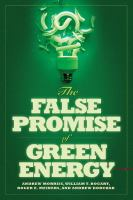 The False Promise of Green Energy