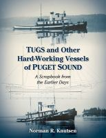 Tugs and Other Hard-working Vessels of Puget Sound