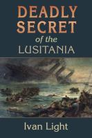 Deadly Secret of the Lusitania