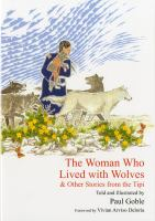 The Woman Who Lived With Wolves, & Other Stories From The Tipi
