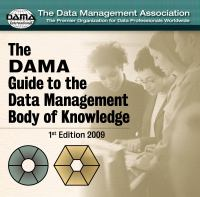 DAMA Guide to the Data Management Body of Knowledge (DAMA-DMBOK Guide)
