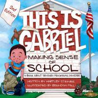 This Is Gabriel Making Sense of School
