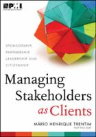 Managing Stakeholders as Clients