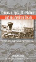 European Capital, British Iron, and An American Dream
