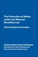 The Protection of Maize Under the Mexican Biosafety Law