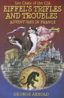 Eiffel's Trifles and Troubles Adventures En France