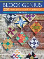 Block genius : 201 pieced quilt blocks with no math charts