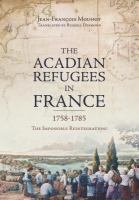 The Acadian Refugees in France, 1758-1785
