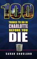 100 Things To Do In Charlotte Before You Die