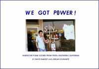 We got power! : hardcore punk scenes from 1980s Southern California