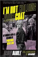 I'm not holding your coat : my bruises-and-all memoir of punk rock rebellion