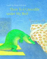 There Is A Crocodile Under My Bed!