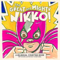 The Great and Mighty Nikko! : A Bilingual Counting Book