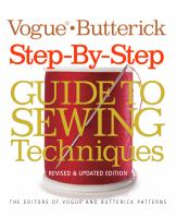 The Vogue/Butterick Step-by-Step Guide to Sewing Techniques