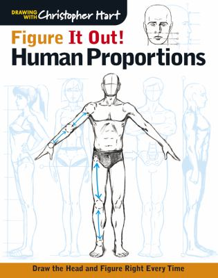 Figure It Out! Human Proportions: Draw the Head and Figure Right Every Time cover