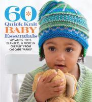 60 Quick Knit Baby Essentials
