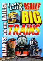 Lots & Lots of Really Big Trains