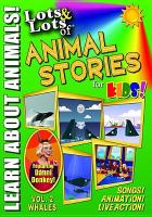 Lots & lots of animal stories for kids!. Vol. 2, Whales [DVD].