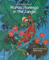 The Adventures of Marco Flamingo in the Jungle