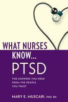 What Nurses Know-- PTSD