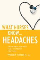 What Nurses Know-- Headaches