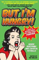 But I'm hungry! : 2 steps to beating hunger and losing weight forever