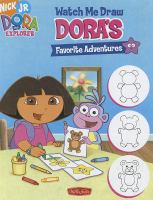 Watch Me Draw Dora's Favorite Adventures
