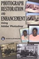 Photograph Restoration and Enhancement Using Adobe' Photoshop'