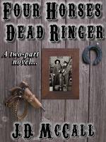 Four Horses Dead Ringer