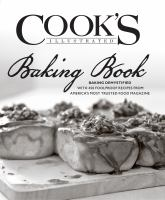 Cook's illustrated baking book : baking demystified with 450 recipes from America's most trusted food magazine