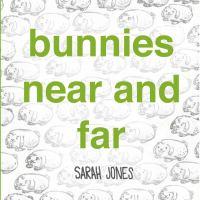 Bunnies Near And Far