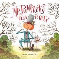Mr. Pumpkin%27s tea party1 volume (unpaged) : color illustrations ; 21 cm